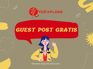 Explore Indonesia - Ada Guest Post Gratis di YoExplore!